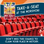 NorShor Theatre Take-a-Seat Campaign